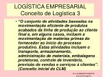 log stica empresarial conceito de log stica 3