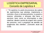 log stica empresarial conceito de log stica 4