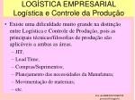 log stica empresarial log stica e controle da produ o