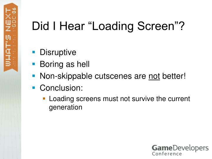 "Did I Hear ""Loading Screen""?"