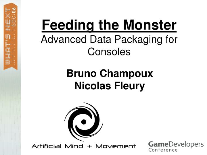 feeding the monster advanced data packaging for consoles n.