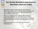 use the key elements in each thesis to determine which one is best