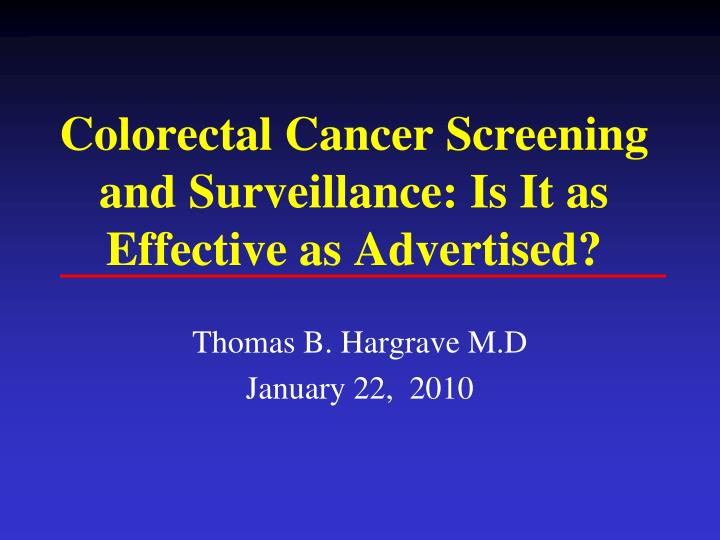 colorectal cancer screening and surveillance is it as effective as advertised n.
