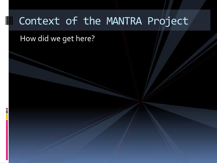 Context of the MANTRA Project
