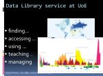 data library service at uoe