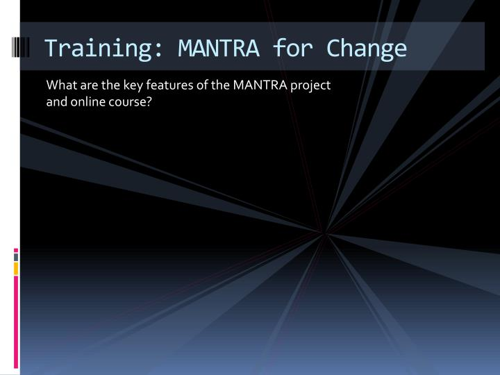 Training: MANTRA for Change