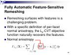 fully automatic feature sensitive remeshing