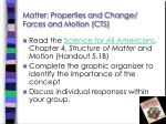 matter properties and change forces and motion cts1