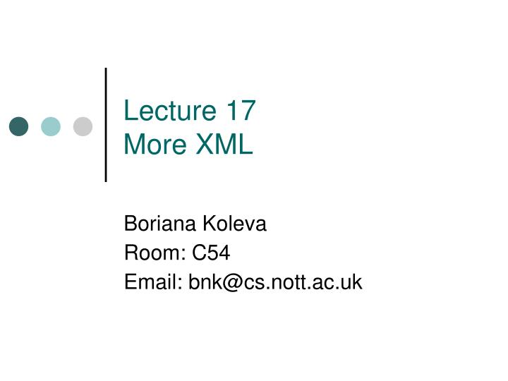 lecture 17 more xml n.