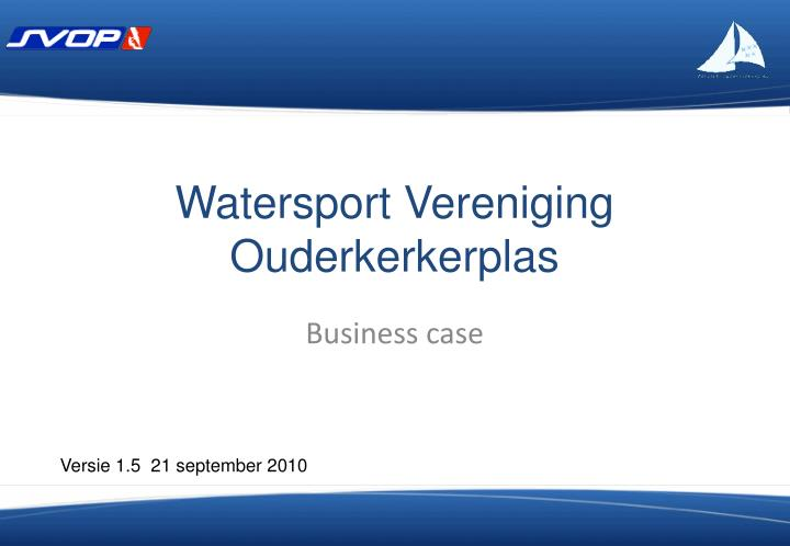 watersport vereniging ouderkerkerplas n.