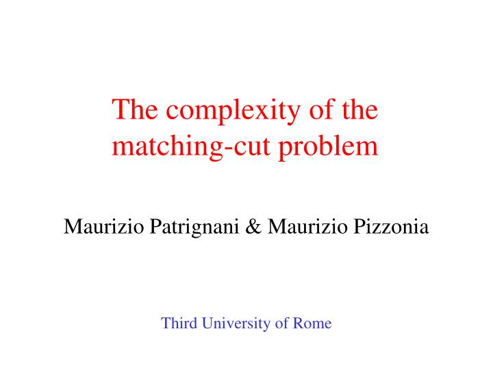 the complexity of the matching cut problem n.