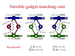 variable gadget matching cuts