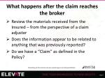 what happens after the claim reaches the broker