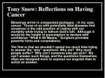 tony snow reflections on having cancer