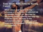tony snow reflections on having cancer2