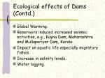 ecological effects of dams contd