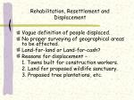 rehabilitation resettlement and displacement
