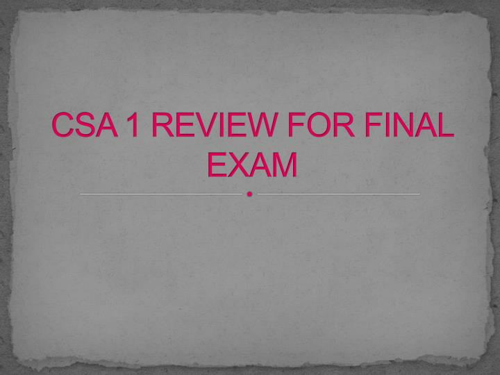 csa 1 review for final exam n.