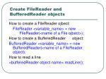 create filereader and bufferedreader objects