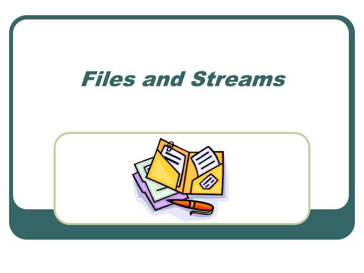 files and streams n.