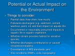 potential or actual impact on the environment