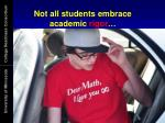 not all students embrace academic rigor