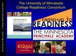 the university of minnesota college readiness consortium