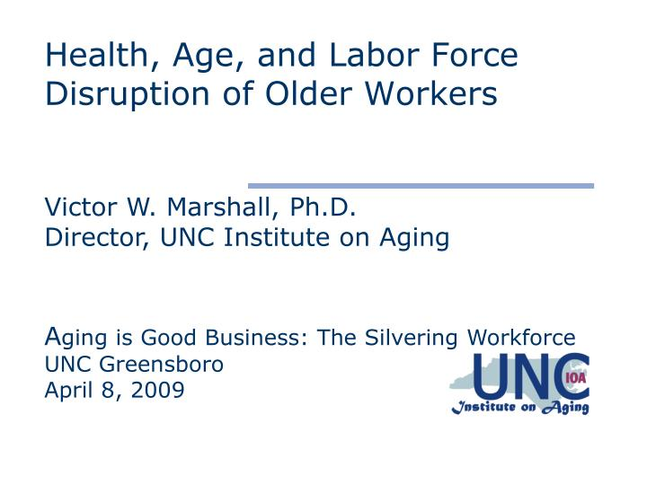 health age and labor force disruption of older workers