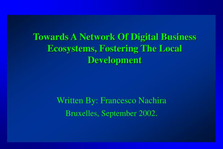 towards a network of digital business ecosystems fostering the local development n.