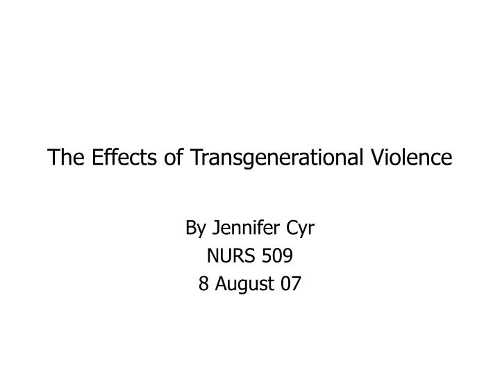 the effects of transgenerational violence n.