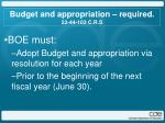 budget and appropriation required 22 44 103 c r s