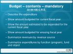 budget contents mandatory 22 44 105 c r s