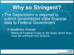 why so stringent