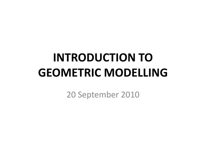 introduction to geometric modelling n.