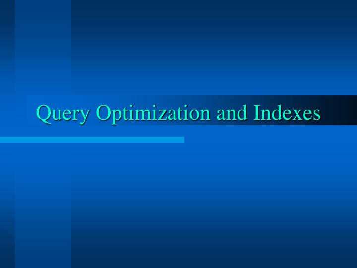 query optimization and indexes n.