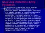 drug drug interactions during metabolism1
