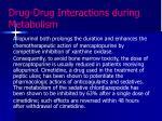 drug drug interactions during metabolism3