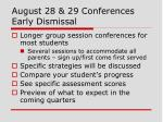august 28 29 conferences early dismissal