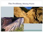 the problem mining waste
