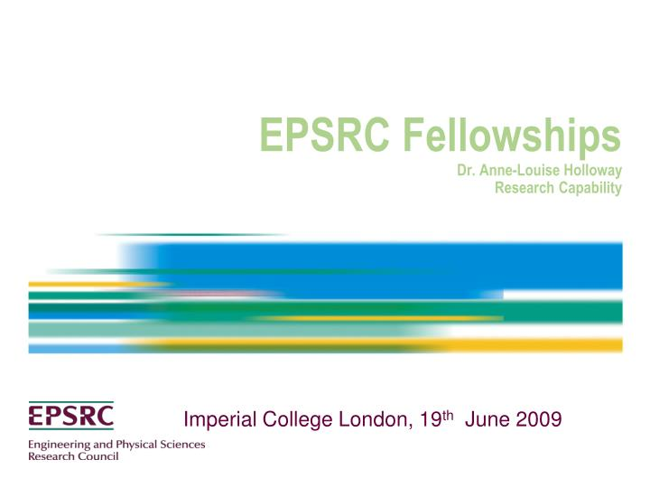 epsrc fellowships dr anne louise holloway research capability n.