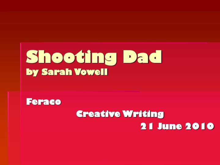 shooting dad by sarah vowell n.