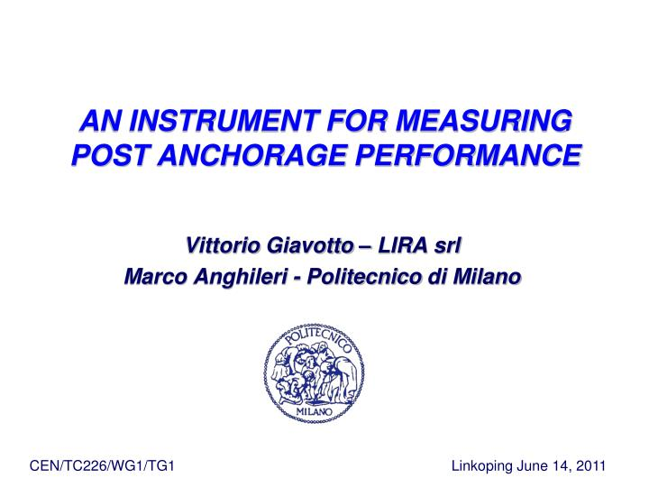 an instrument for measuring post anchorage performance n.