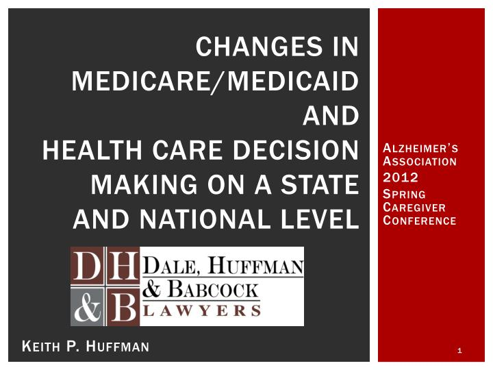 changes in medicare medicaid and health care decision making on a state and national level n.