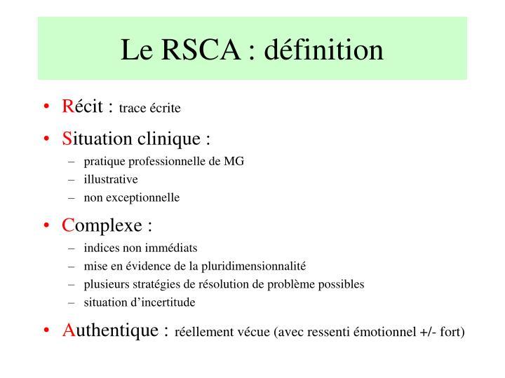 Le RSCA : définition