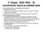 2 etapa 1930 1949 el movimiento hacia la calidad total