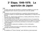 3 etapa 1949 1979 la aparici n de jap n