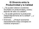 el divorcio entre la productividad y la calidad