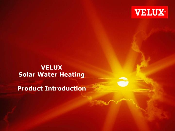 velux solar water heating product introduction n.