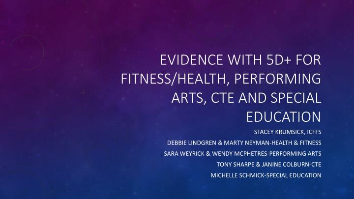 evidence with 5d for fitness health performing arts cte and special education n.