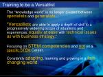 training to be a versatilist